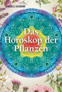 Das Horoskop der Pflanzen - Hasmann, Gabriele