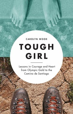 Tough Girl: Lessons in Courage and Heart from O...