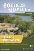 60 Hikes Within 60 Miles: Dallas-Fort Worth: Including Tarrant, Collin, and Denton Counties