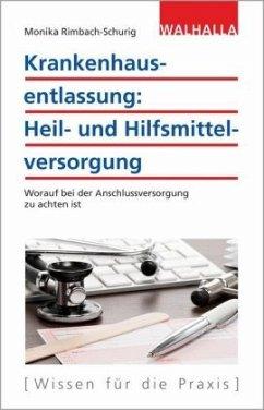 Krankenhausentlassung: Heil- und Hilfsmittelversorgung - Rimbach-Schurig, Monika