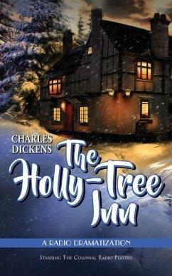 The Holly Tree Inn: A Radio Dramatization