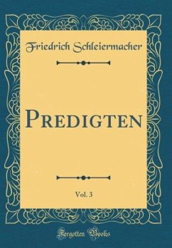 Predigten, Vol. 3 (Classic Reprint)