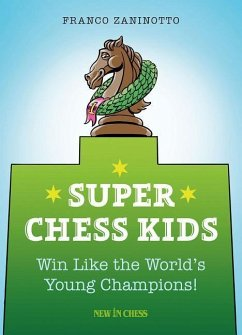 Super Chess Kids: Win Like the World´s Young Ch...