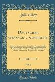 Deutscher Gesangs-Unterricht, Vol. 2: Lehrbuch Des Sprachlichen Und Gesanglichen Vortrags; Gesanglicher Theil; Anfangsgründe Der Tonbildung Für Alle S