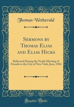 Sermons by Thomas Elias and Elias Hicks