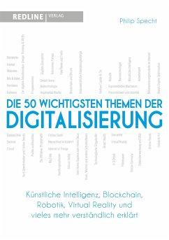 Die 50 wichtigsten Themen der Digitalisierung - Specht, Philip