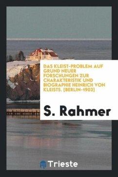 Das Kleist-Problem Auf Grund Neuer Forschungen Zur Charakteristik Und Biographie Heinrich Von Kleists - Senex