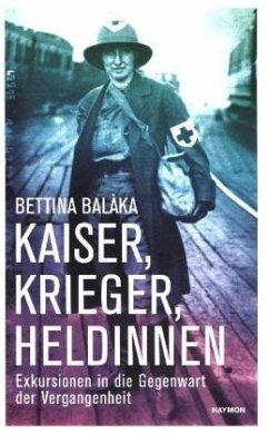 Kaiser, Krieger, Heldinnen - Balàka, Bettina