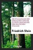 Die Stammsage Der Germanen Und Die Älteste Geschichte Der Deutschen Stämme