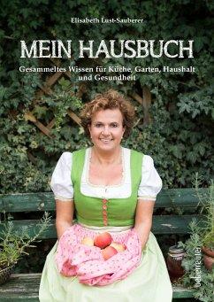 Mein Hausbuch - Lust-Sauberer, Elisabeth