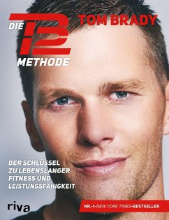 Die TB12-Methode - Brady, Tom