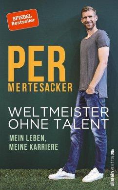 Weltmeister ohne Talent (eBook, ePUB) - Mertesacker, Per