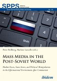 Mass Media in the Post-Soviet World. Market Forces, State Actors, and Political Manipulation in the Informational Environment after Communism