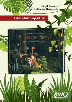 Literaturprojekt zu Pommes im Urwald