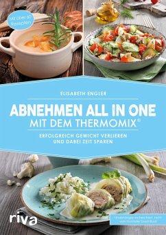 Abnehmen all in one mit dem Thermomix® - Engler, Elisabeth