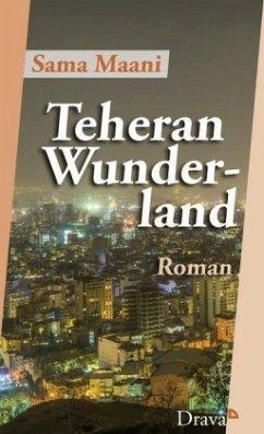Teheran Wunderland - Maani, Sama