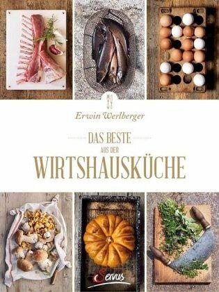 Das Beste aus der Wirtshausküche - Werlberger, Erwin