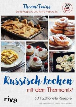 ThermiTwins - Russisch kochen mit dem Thermomix® - Kruglova, Lena; Matershev, Anna