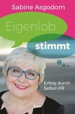 Eigenlob stimmt (eBook, ePUB)