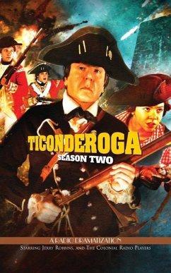 Ticonderoga - Season Two: A Radio Dramatization