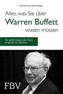 Alles, was Sie über Warren Buffett wissen müssen - Morrien, Rolf; Vinkelau, Heinz