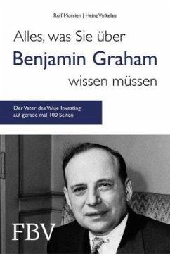 Alles, was Sie über Benjamin Graham wissen müssen - Morrien, Rolf; Vinkelau, Heinz
