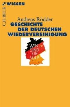 Geschichte der deutschen Wiedervereinigung - Rödder, Andreas