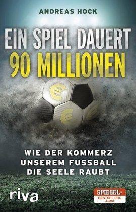 Ein Spiel dauert 90 Millionen - Hock, Andreas