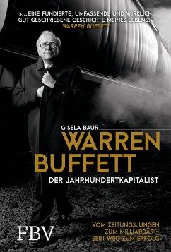 Warren Buffett - Der Jahrhundertkapitalist - Baur, Gisela