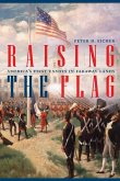 Raising the Flag: America's First Envoys in Faraway Lands