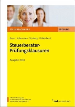 Steuerberater-Prüfungsklausuren - Bader, Franz-Josef; Koltermann, Jörg; Stirnberg, Martin; Walkenhorst, Ralf