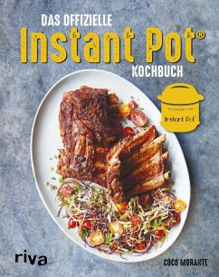 Das offizielle Instant-Pot®-Kochbuch - Morante, Coco