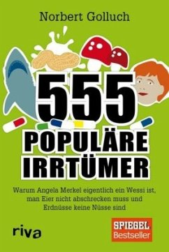 555 populäre Irrtümer - Golluch, Norbert