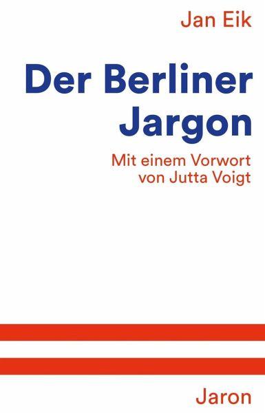 Der Berliner Jargon Von Jan Eik Portofrei Bei Bucher De Bestellen