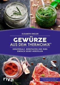 Gewürze aus dem Thermomix® - Engler, Elisabeth