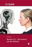 Bankier 5.0 - Die Antwort auf den Roboter
