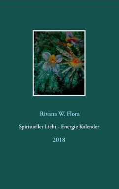 Spiritueller Licht - Energie Kalender 2018
