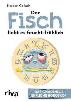Der Fisch liebt es feucht-fröhlich - Golluch, Norbert
