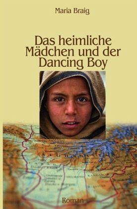 Das heimliche Mädchen und der Dancing Boy - Braig, Maria