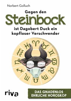 Gegen den Steinbock ist Dagobert Duck ein kopfloser Verschwender - Golluch, Norbert