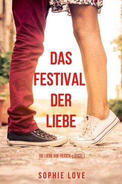 Das Festival der Liebe (Die Liebe auf Reisen - Band 1) (eBook, ePUB) - Love, Sophie