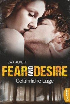 Fear and Desire: Gefährliche Lüge - Aukett, Ewa