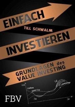 Einfach investieren - Schwalm, Till; Bruns, Christoph