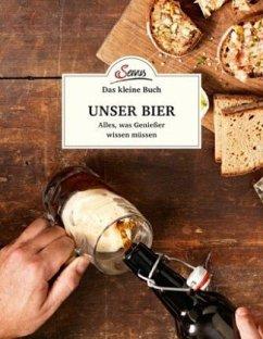 Das kleine Buch: Unser Bier - Berninger, Jakob M.