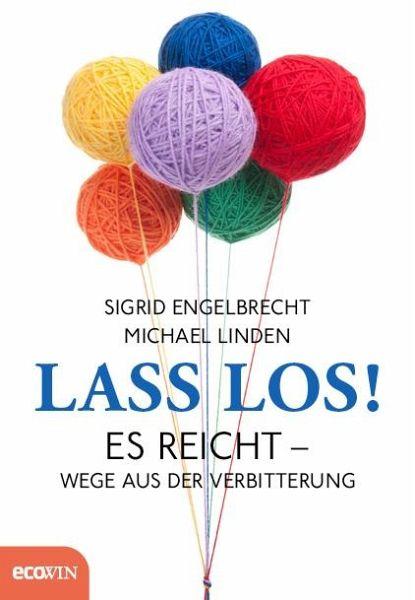 Lass los! - Engelbrecht, Sigrid; Linden, Michael