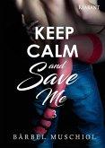 Keep Calm and Save Me. 3 (eBook, ePUB)
