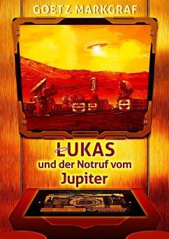 Lukas und der Notruf vom Jupiter (eBook, ePUB)