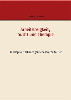 Arbeitslosigkeit, Sucht und Therapie (eBook, ePUB)