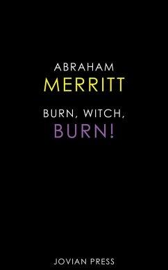 Burn, Witch, Burn! (eBook, ePUB)