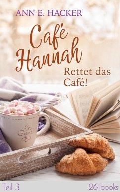 Rettet das Café! / Café Hannah Bd.3 (eBook, ePUB) - Hacker, Ann E.